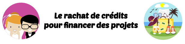 rachat credits financement projets