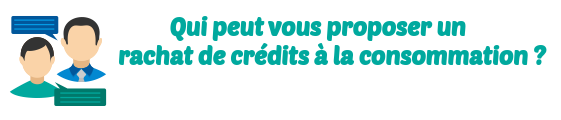 banque rachat credit conso