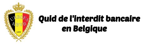 interdit bancaire belgique