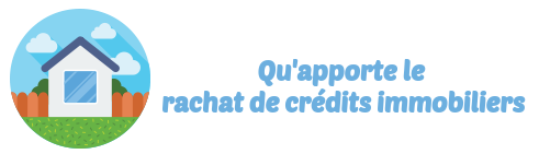 rachat credits immobiliers