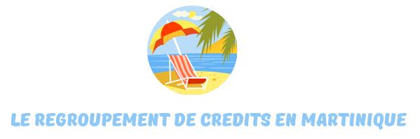 regroupement credits martinique