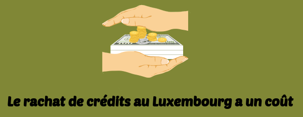 rachat credits luxembourg