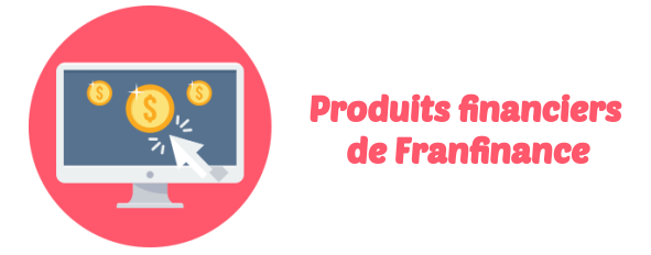 produits financiers Franfinance