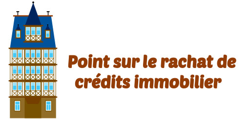 rachat credits immobilier