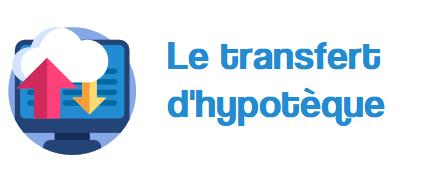 transfert hypoteque